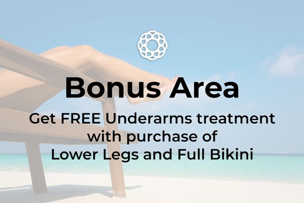 Bonus Area: Get FREE Underarms treatment with purchase of Lower Legs and Full Bikini